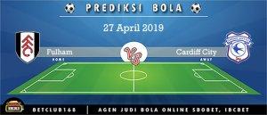 Prediksi Fulham Vs Cardiff City 27 April 2019
