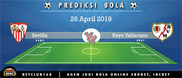 Prediksi Sevilla Vs Rayo Vallecano 26 April 2019