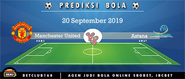 Prediksi Manchester United Vs Astana 20 September 2019