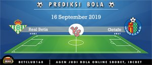 Prediksi Real Betis Vs Getafe 16 September 2019