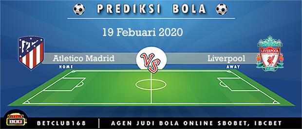 Prediksi Atletico Madrid Vs Liverpool 19 Febuari 2020