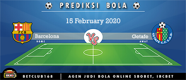 Prediksi Barcelona Vs Getafe 15 February 2020