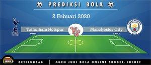 Prediksi Tottenham Hotspur Vs Manchester City 2 Febuari 2020