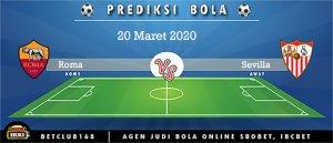 Prediksi Roma Vs Sevilla 20 Maret 2020