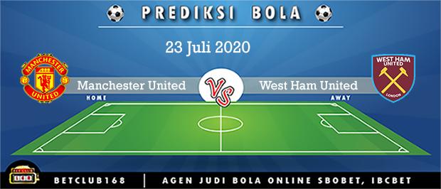 Prediksi Manchester United Vs West Ham United 23 Juli 2020